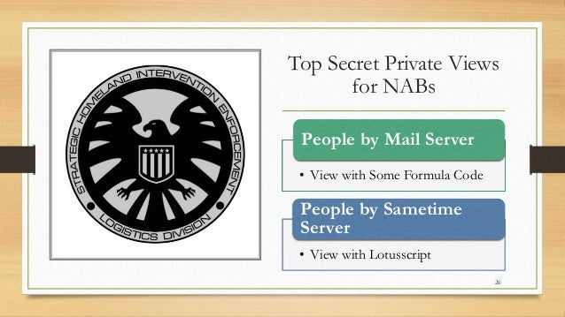 @LotusEvangelist keith@b2bwhisperer.com DominoCamp 2021 – June 21 & 22 Top Secret Private Views for NABs 26 • View with So...