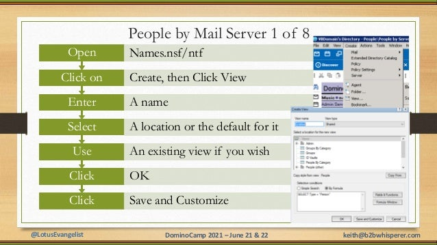 @LotusEvangelist keith@b2bwhisperer.com DominoCamp 2021 – June 21 & 22 People by Mail Server 1 of 8 Click Save and Customi...