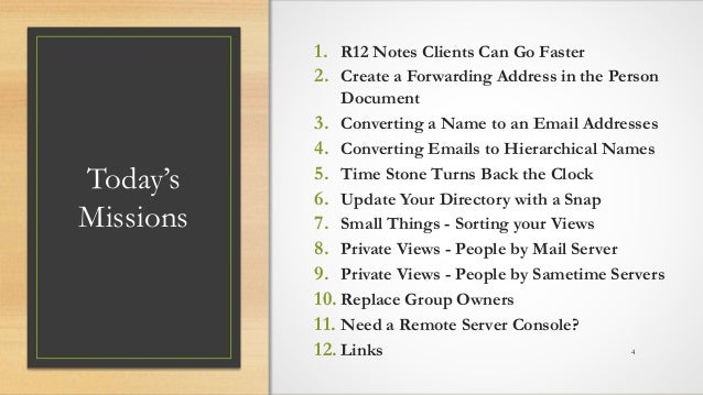 @LotusEvangelist keith@b2bwhisperer.com DominoCamp 2021 – June 21 & 22 Today's Missions 1. R12 Notes Clients Can Go Faster...