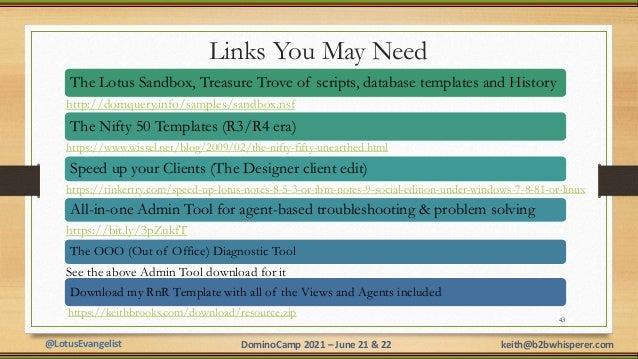 @LotusEvangelist keith@b2bwhisperer.com DominoCamp 2021 – June 21 & 22 Links You May Need 43 The Lotus Sandbox, Treasure T...