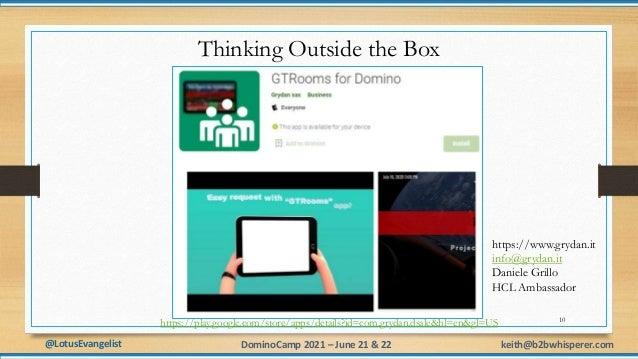@LotusEvangelist keith@b2bwhisperer.com DominoCamp 2021 – June 21 & 22 10 https://play.google.com/store/apps/details?id=co...