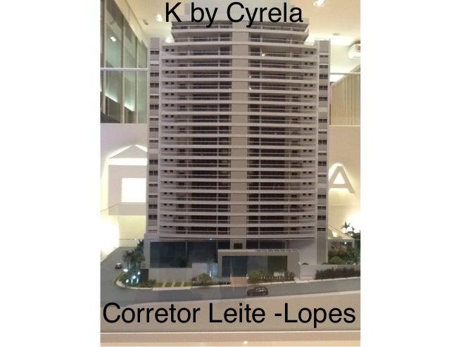 Corretor Leite -Lopes K by Cyrela