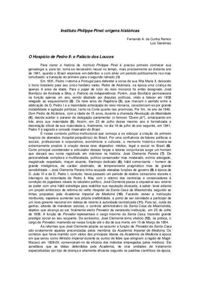Instituto Philippe Pinel: origens históricas Fernando A. da Cunha Ramos Luiz Geremias O Hospício de Pedro II: o Palácio do...