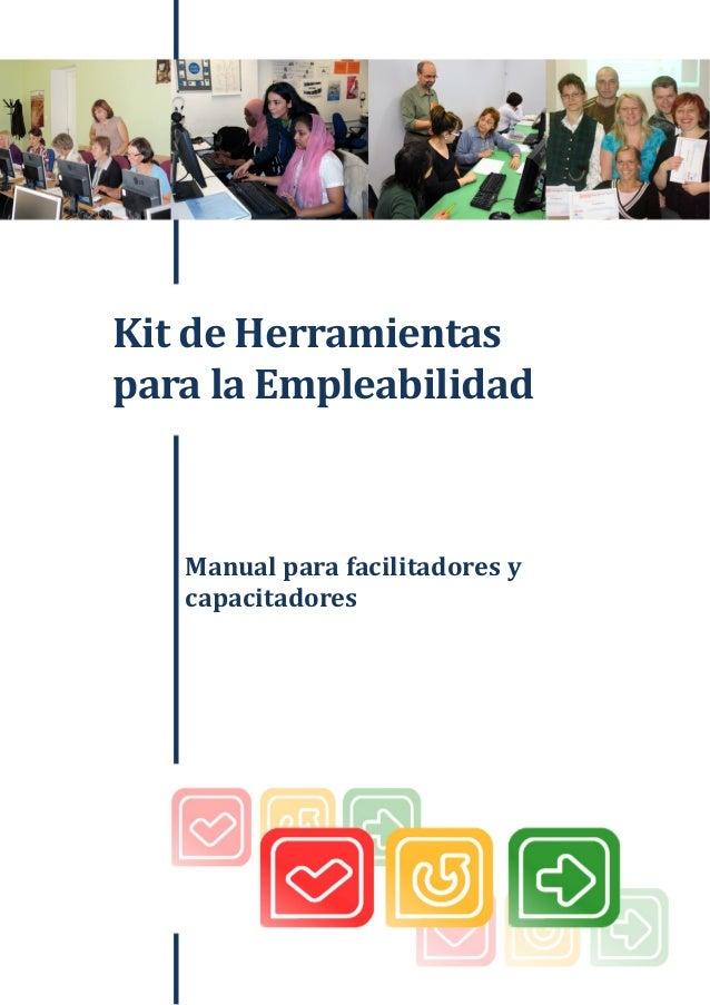 Kitdeherramientasparalaempleabilidad  KitdeHerramientas paralaEmpleabilidad Manualparafacilitadoresy capa...