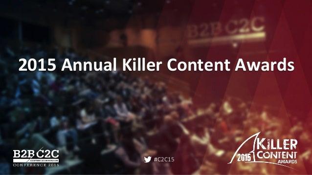 #C2C15 2015  Annual  Killer  Content  Awards