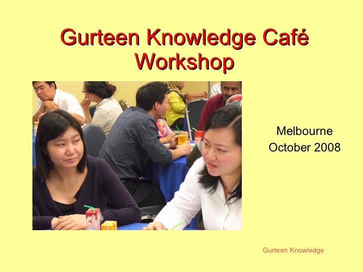 Gurteen Knowledge Café Workshop Melbourne October 2008