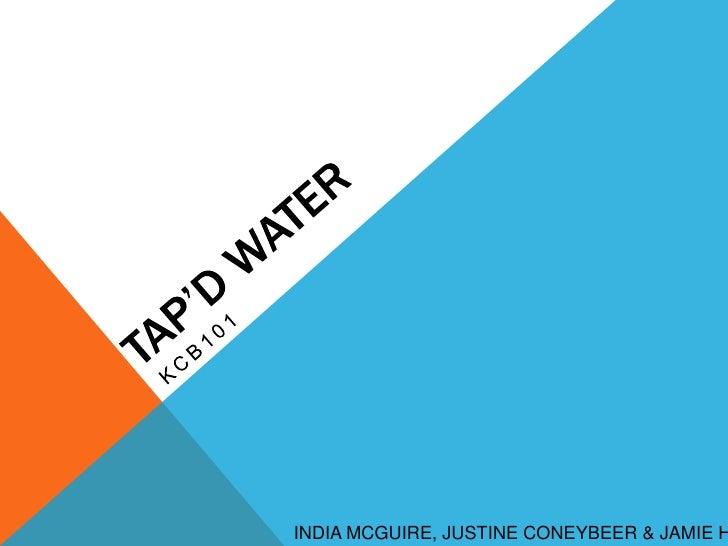INDIA MCGUIRE, JUSTINE CONEYBEER & JAMIE H