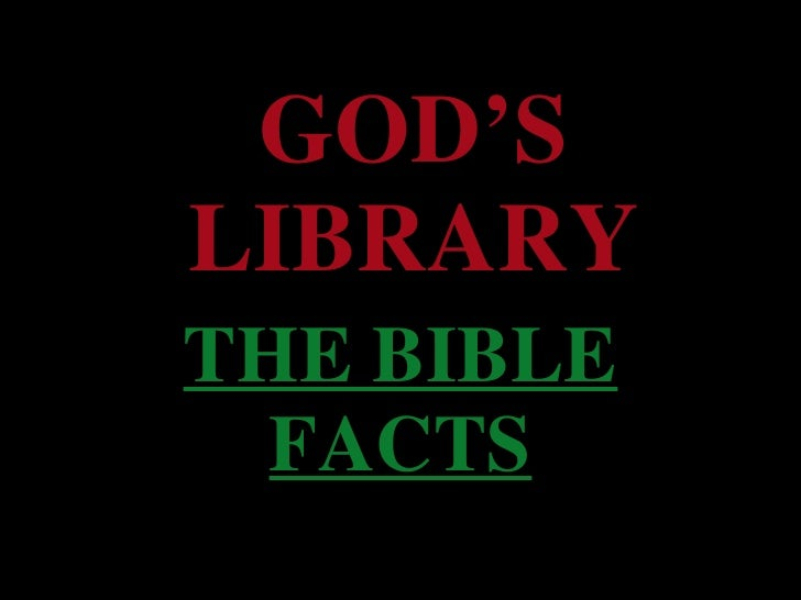 GOD'S LIBRARY THE BIBLE FACTS