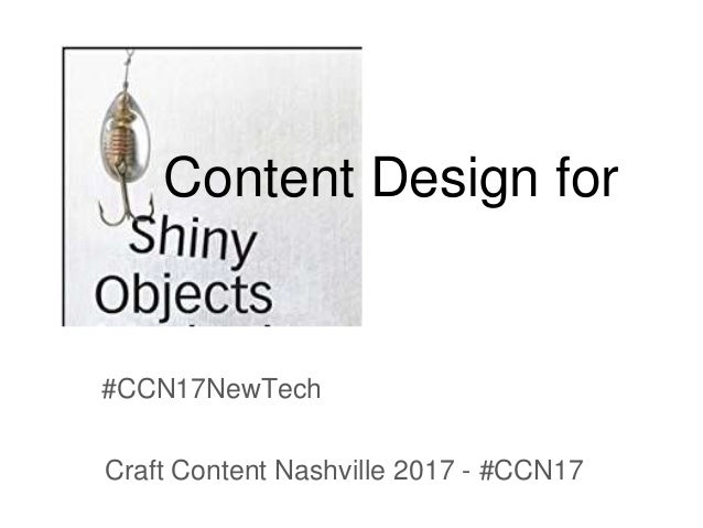 Craft Content Nashville 2017 - #CCN17 Content Design for #CCN17NewTech