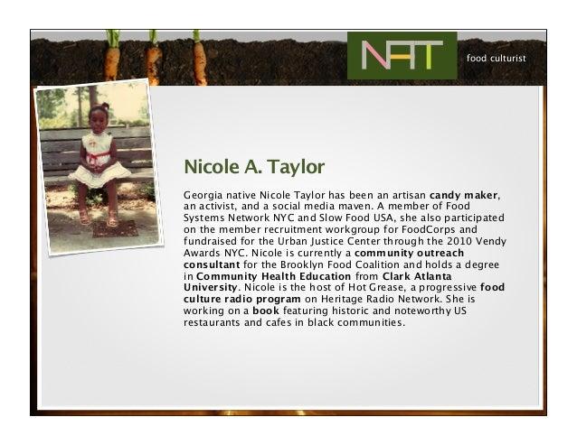 Nicole A. Taylor Georgia native Nicole Taylor has been an artisan candy maker, an activist, and a social media maven. A me...