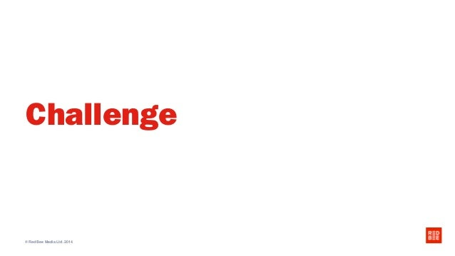 © Red Bee Media Ltd. 2014 Challenge