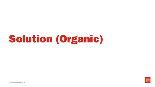 © Red Bee Media Ltd. 2014 Solution (Organic)