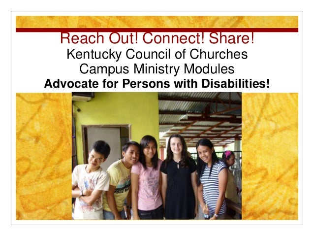 Reach Out! Connect! Share! Kentucky Council of Churches Campus Ministry Modules Advocate for Persons with Disabilities!