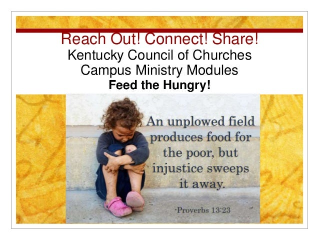 Reach Out! Connect! Share! Kentucky Council of Churches Campus Ministry Modules Feed the Hungry!