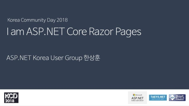ASP.NET Core Razor Pages? • 페이지 기반의 웹앱을 쉽고, 생산적으로 만들 수 있는 ASP.NET Core MVC의 새로운 기능 • 필요 구성 요소 • .NET Core 2.0.0 • Visual S...