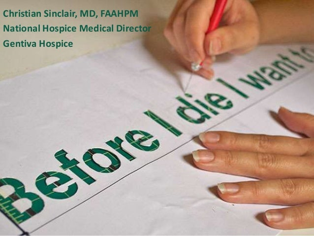 Christian Sinclair, MD, FAAHPMNational Hospice Medical DirectorGentiva Hospice
