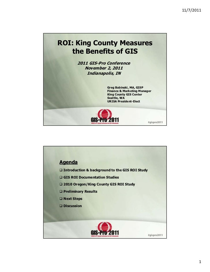 11/7/2011ROI: King County Measures   the Benefits of GIS        2011 GIS-Pro Conference           November 2, 2011        ...