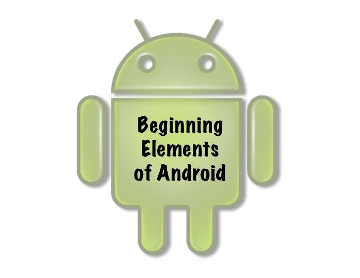 Beginning Elementsof Android