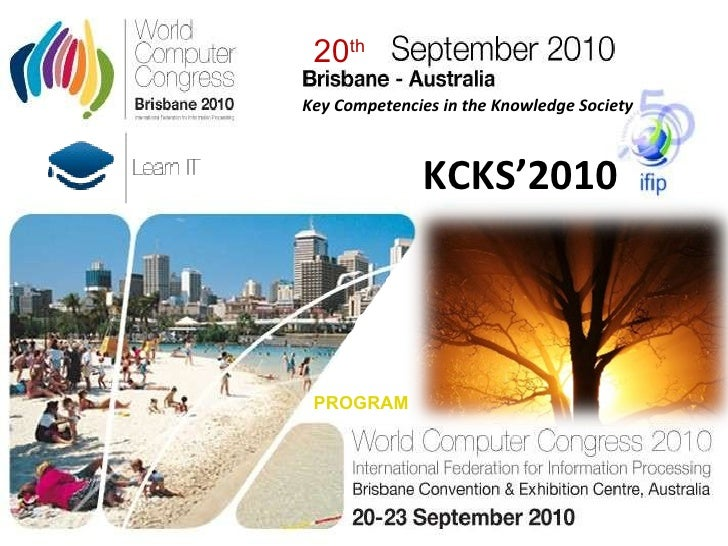 Key Competenc i es in the Knowledge Society  PROGRAM 20 th KCKS'2010