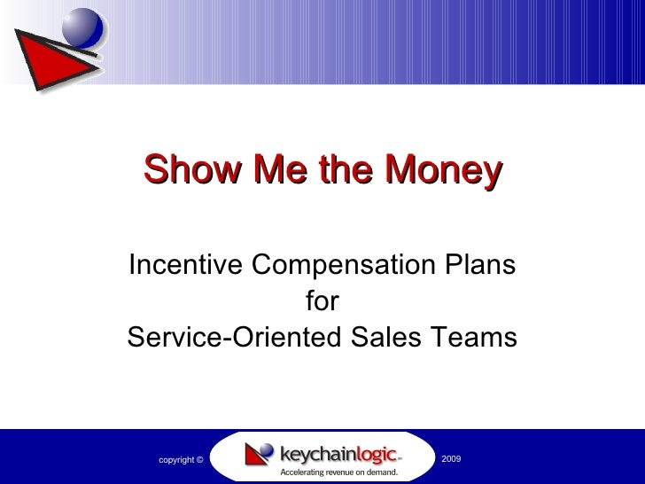Show Me the Money Incentive Compensation Plans for Service-Oriented Sales Teams
