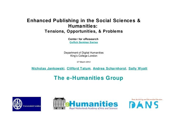 Enhanced Publishing in the Social Sciences &               Humanities:        Tensions, Opportunities, & Problems         ...