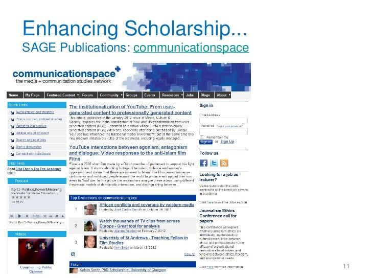 Enhancing Scholarship...SAGE Publications: communicationspace                                        11