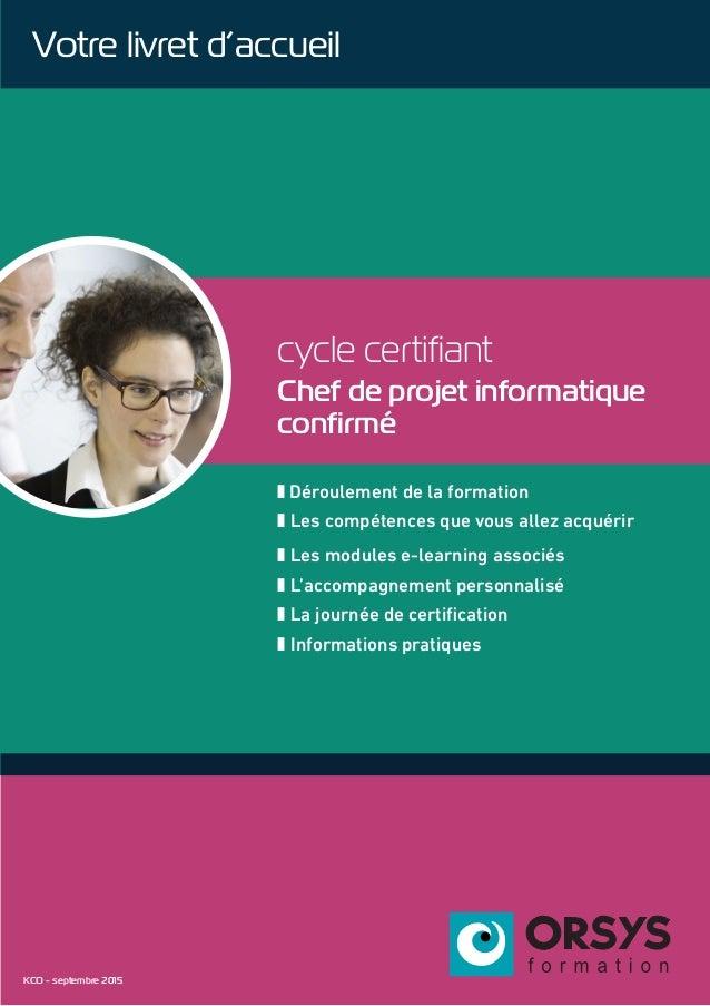 cycle certifiant Chef de projet informatique confirmé z Déroulement de la formation z Les compétences que vous allez acqué...
