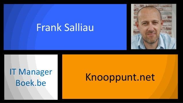 Frank Salliau  IT Manager Boek.be  Knooppunt.net