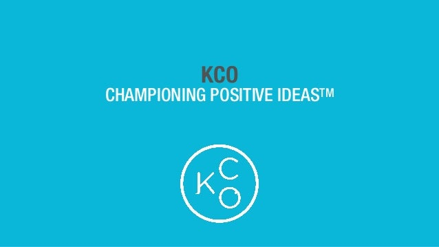 KCO CHAMPIONING POSITIVE IDEASTM
