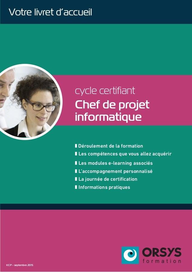 cycle certifiant Chef de projet informatique z Déroulement de la formation z Les compétences que vous allez acquérir z Les...