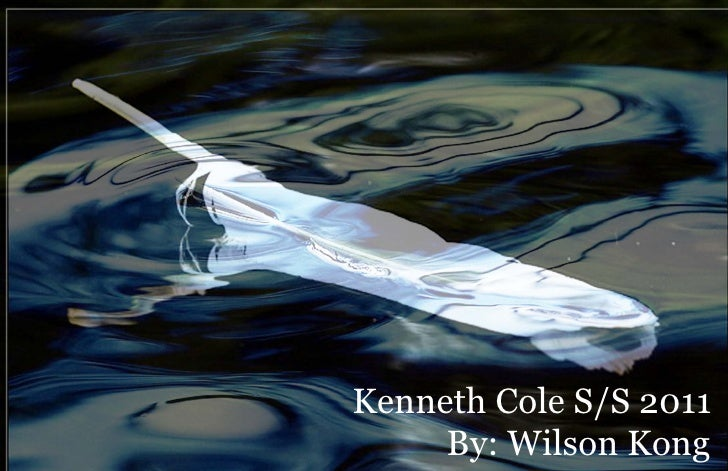 Kenneth Cole S/S 2011      By: Wilson Kong