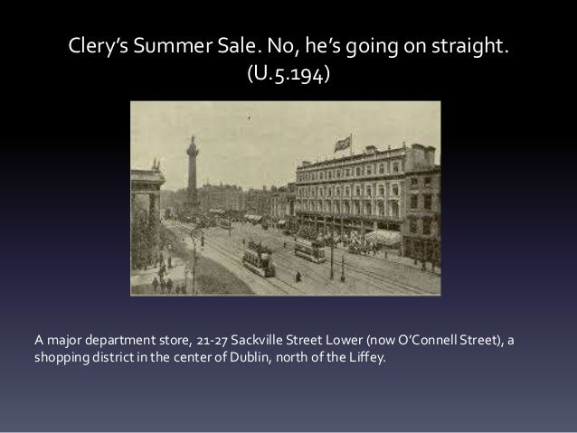 Clery's Summer Sale. No, he's going on straight. (U.5.194) A major department store, 21-27 Sackville Street Lower (now O'C...