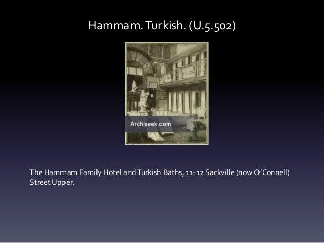 Hammam.Turkish. (U.5.502) The Hammam Family Hotel andTurkish Baths, 11-12 Sackville (now O'Connell) Street Upper.