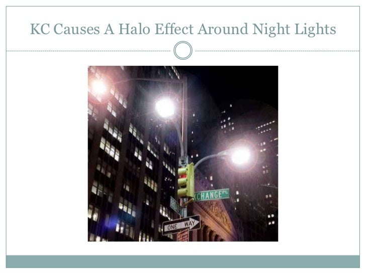 KC Causes A Halo Effect Around Night Lights<br />