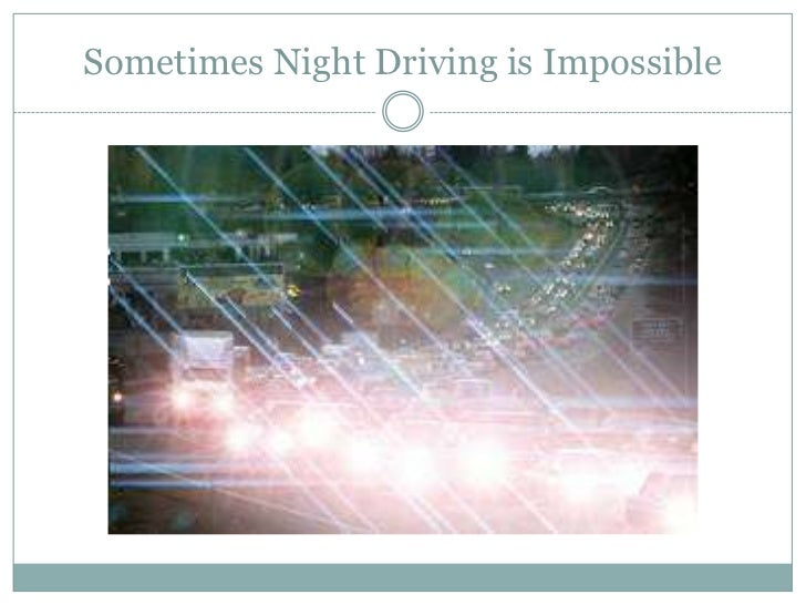 Sometimes Night Driving is Impossible<br />