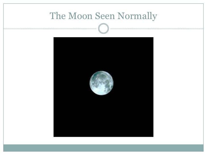 The Moon Seen Normally<br />