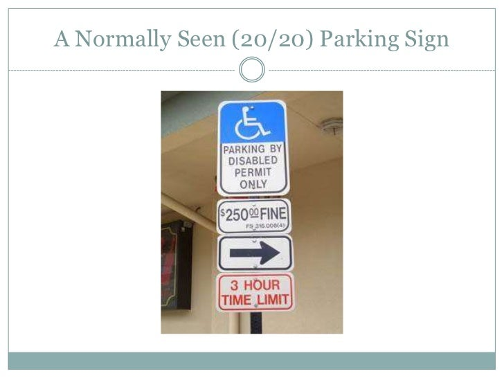 A Normally Seen (20/20) Parking Sign <br />