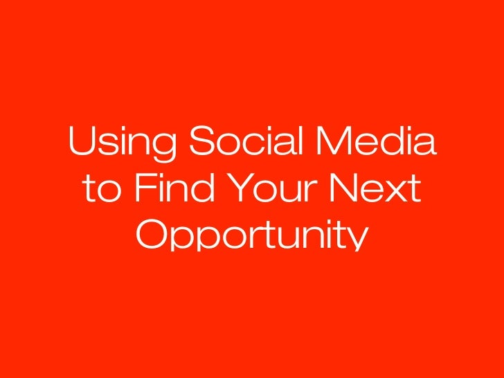 Using Social Mediato Find Your Next   Opportunity