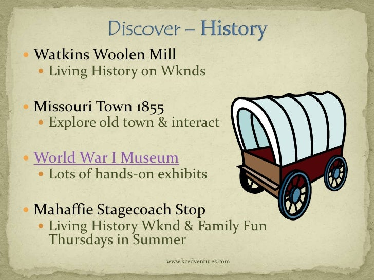  Watkins Woolen Mill   Living History on Wknds Missouri Town 1855   Explore old town & interact World War I Museum  ...