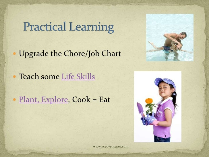  Upgrade the Chore/Job Chart Teach some Life Skills Plant, Explore, Cook = Eat                       www.kcedventures.com