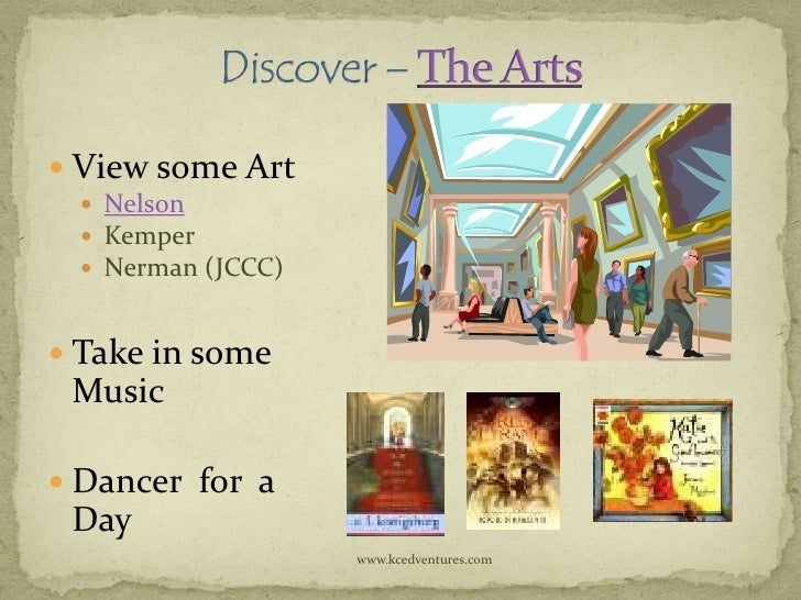  View some Art   Nelson   Kemper   Nerman (JCCC) Take in some Music Dancer for a Day                    www.kcedvent...