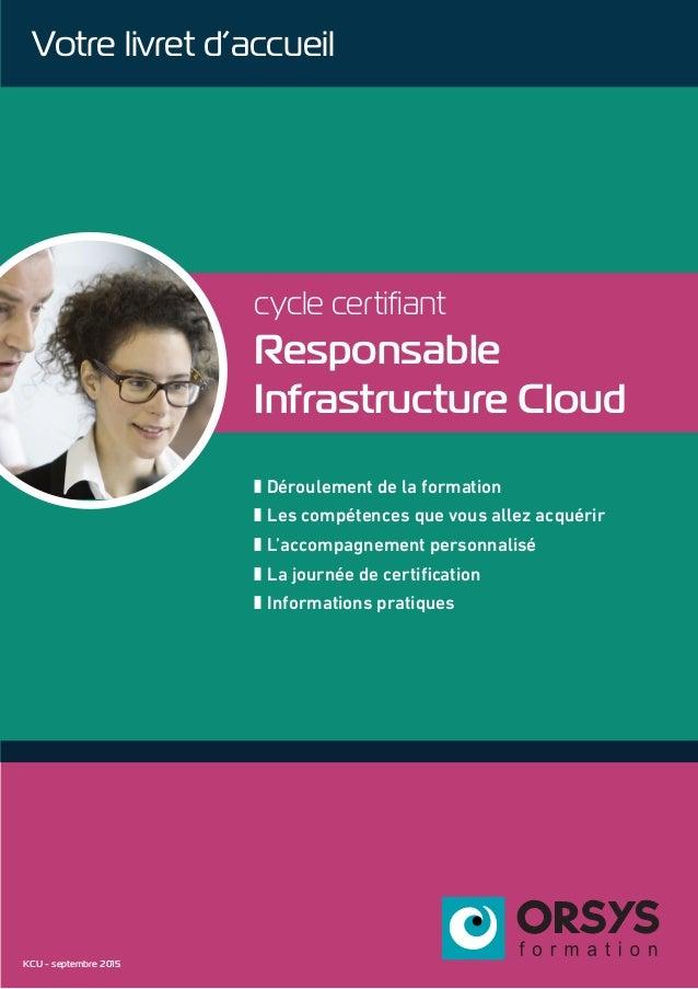 cycle certifiant Responsable Infrastructure Cloud z Déroulement de la formation z Les compétences que vous allez acquérir ...
