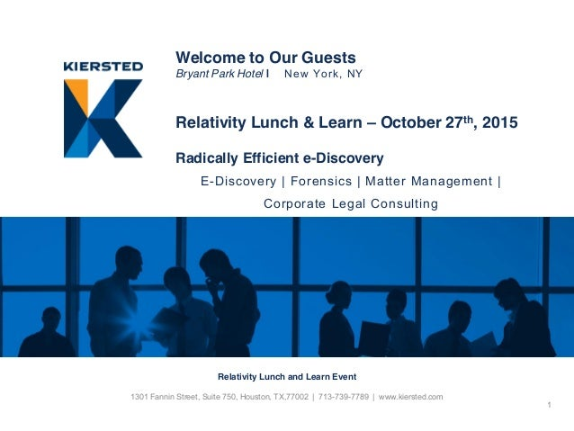 Welcome to Our Guests Bryant Park Hotel | New York, NY Relativity Lunch & Learn – October 27th, 2015 Radically Efficient e...