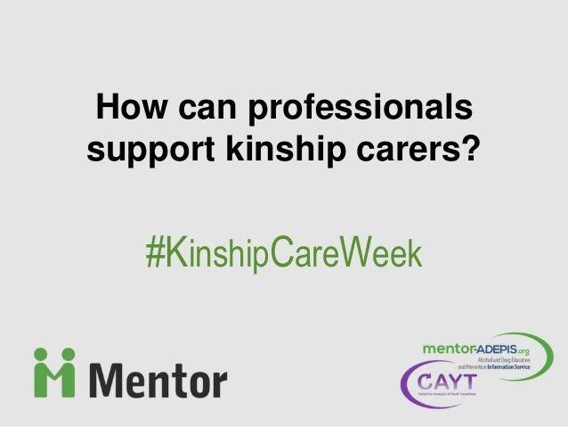 How can professionals support kinship carers? #KinshipCareWeek