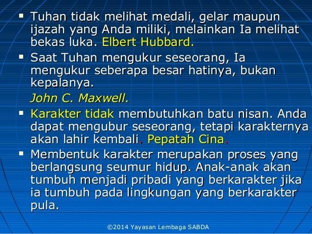  Tuhan tidak melihat medali, gelar maupunTuhan tidak melihat medali, gelar maupun ijazah yang Anda miliki, melainkan Ia m...
