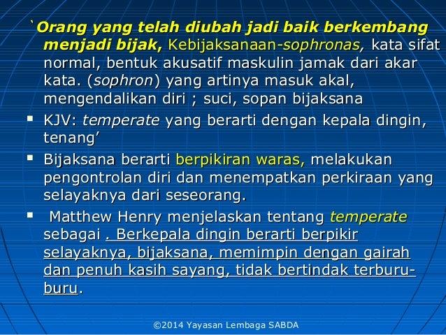 ``Orang yang telah diubah jadi baik berkembangOrang yang telah diubah jadi baik berkembang menjadi bijakmenjadi bijak,, Ke...