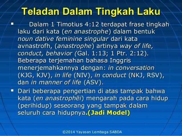 Teladan DalamTeladan Dalam Tingkah LakuTingkah Laku  DalamDalam 1 Timotius 4:121 Timotius 4:12 terdapat frase tingkahterd...