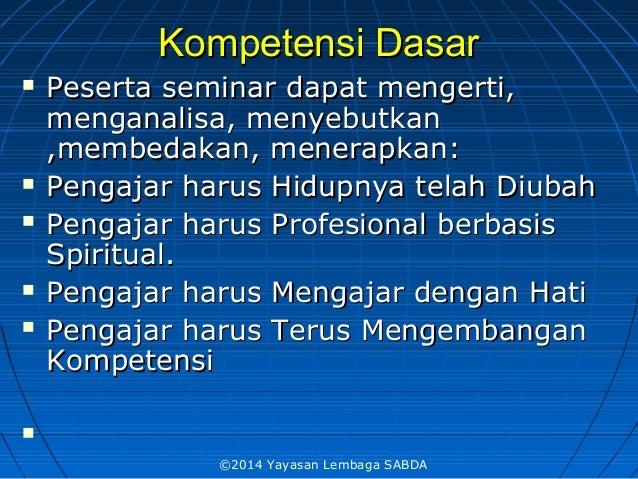 Kompetensi DasarKompetensi Dasar  PePeserta seminarserta seminar dapat mengerti,dapat mengerti, menganalisa, menyebutkanm...