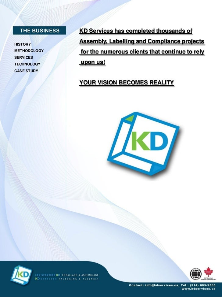 THE BUSINESS   KD Services has completed thousands ofHISTORY                 Assembly, Labelling and Compliance projectsME...