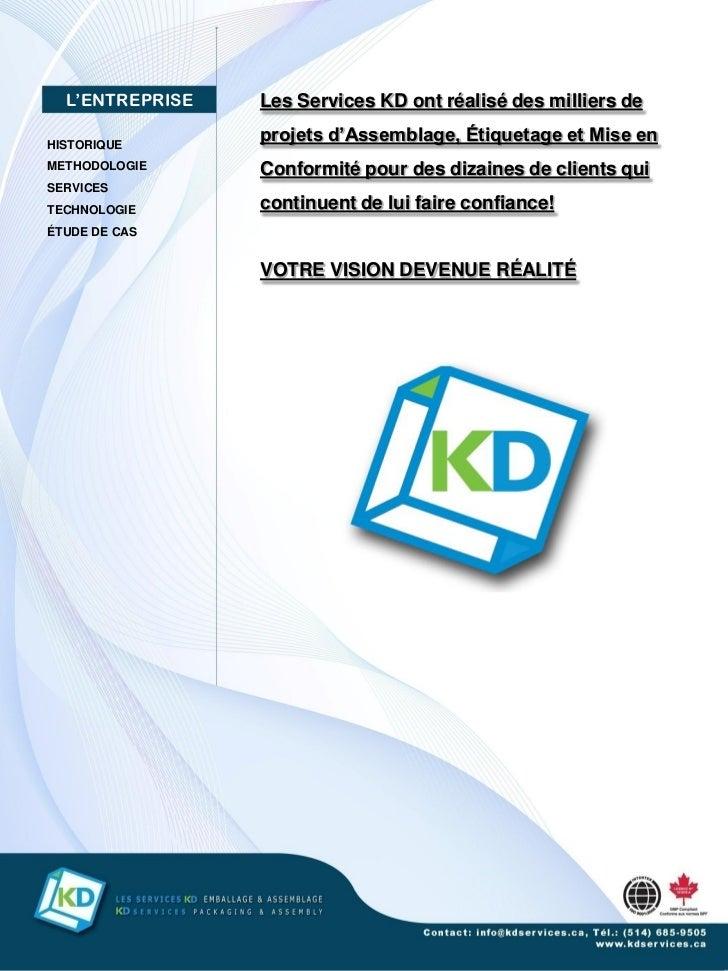 L'ENTREPRISE   Les Services KD ont réalisé des milliers deHISTORIQUE                 projets d'Assemblage, Étiquetage et M...